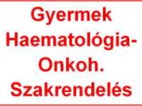 Gyermek Haematológia-Onkoh. Szakrendelés